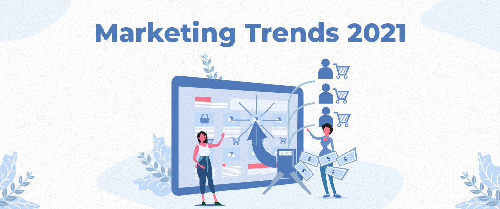 marketing-trends-2021