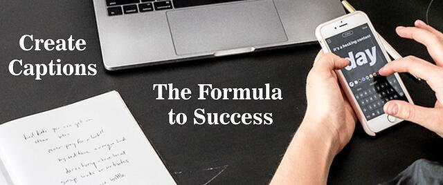 Creating-Captions-The-Formula-to-Success