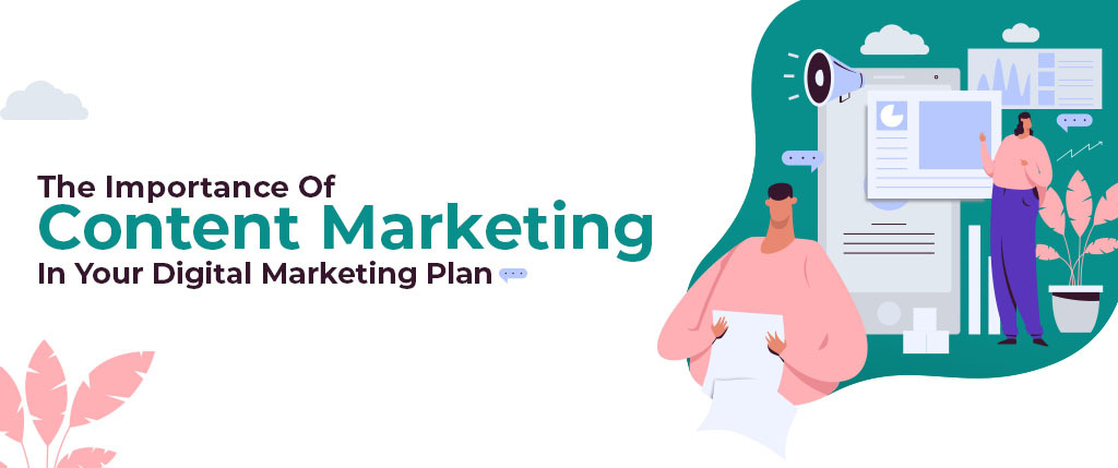importance of content marketing in digital marketing plan
