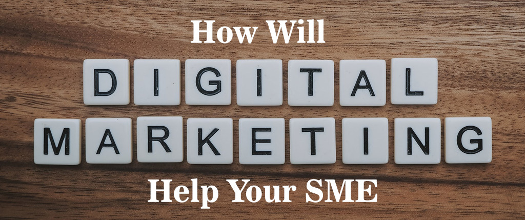 how_will_Digital_Marketing_Help_Your_SME